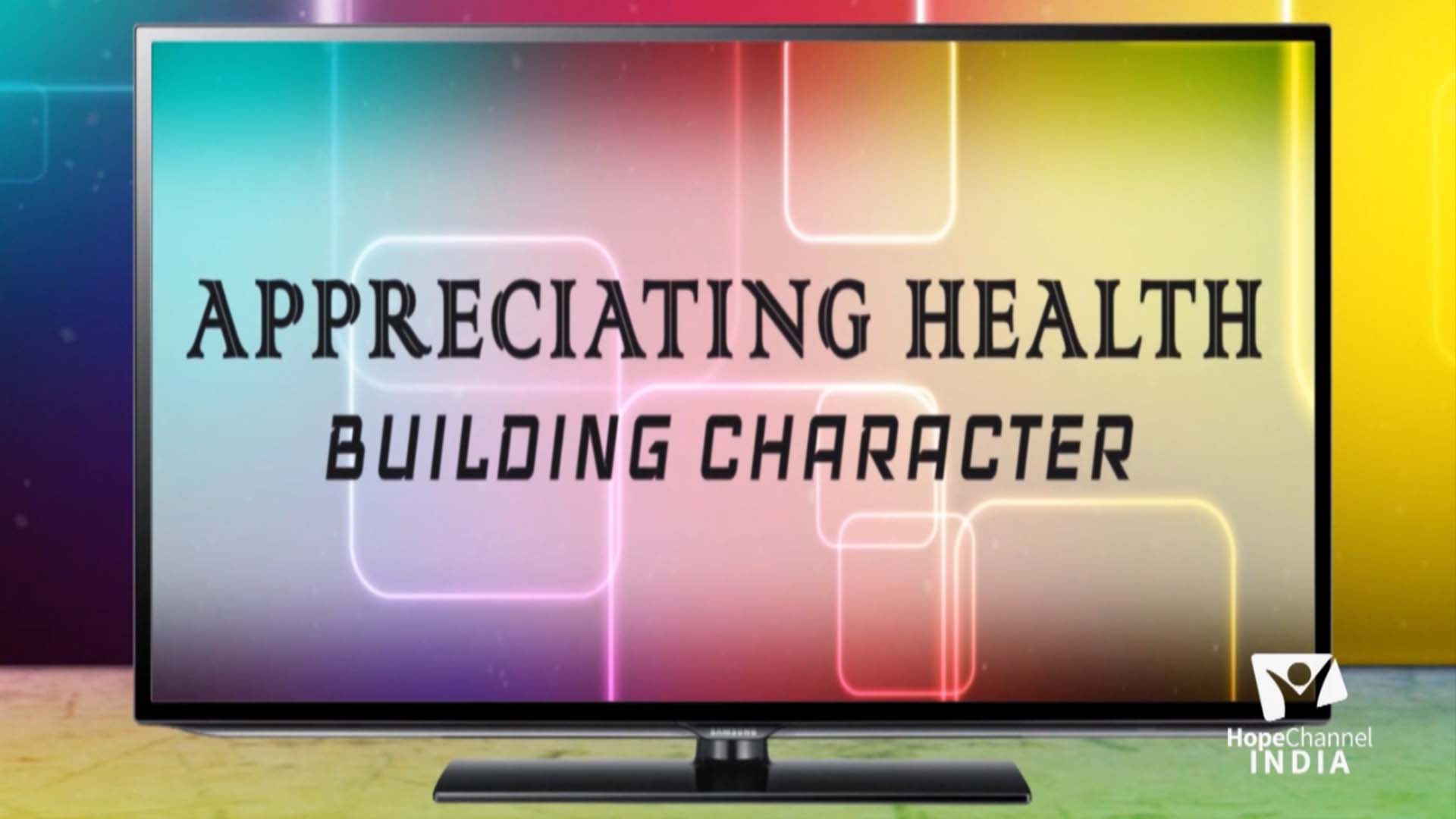 Appreciating Health - Building Character